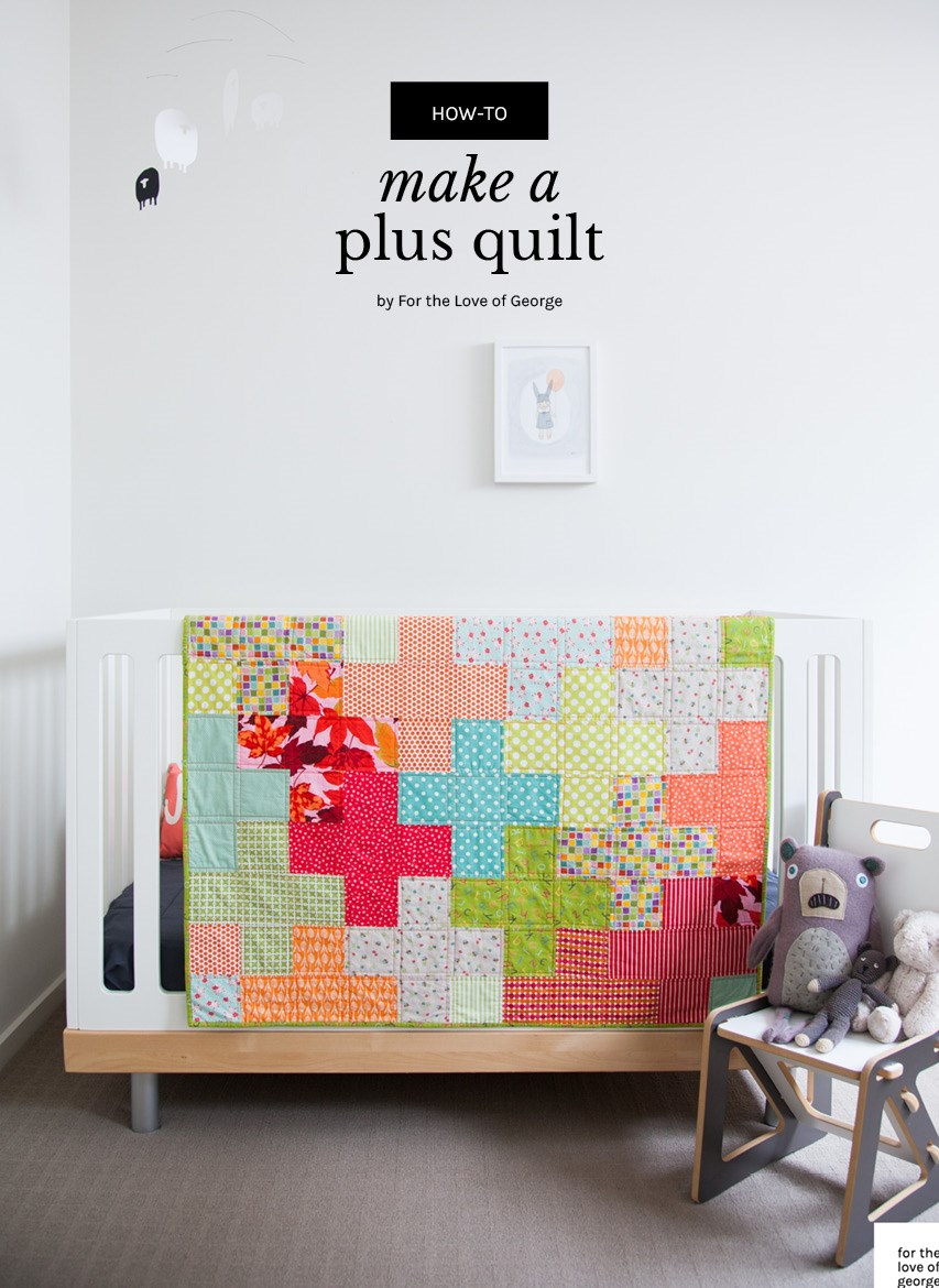 Plus Quilt pattern tutorial – a free download from For the Love of George